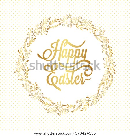 Happy Easter Typography Background with gold wreath and calligraphy greeting. - stock vector