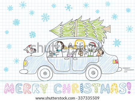 Happy family - mom, dad and two children is carrying Christmas tree on the roof of the car. Sketch on notebook page - stock vector