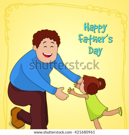 Happy Father playing with his cute little daughter on yellow background, Elegant greeting card design for Happy Father's Day celebration. - stock vector
