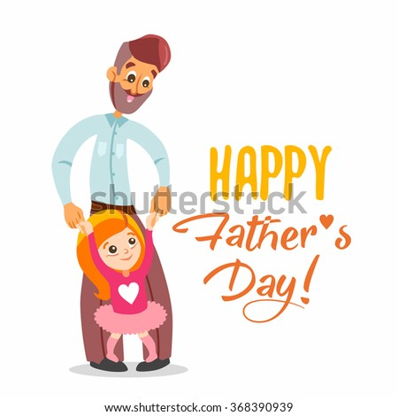 Happy Father's Day. Cute cartoon image with smiling father holding little daughter standing on his legs.Vector illustration isolated on white background. - stock vector