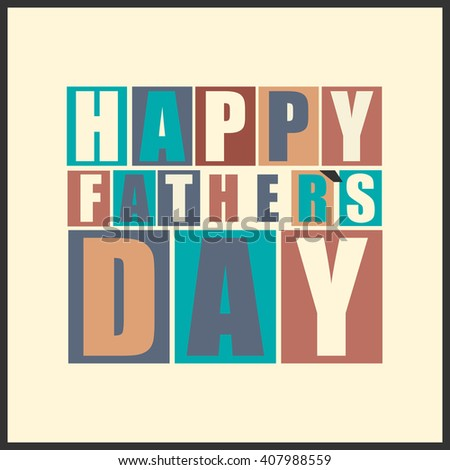 Happy Father`s Day gift card. Vector illustration.
