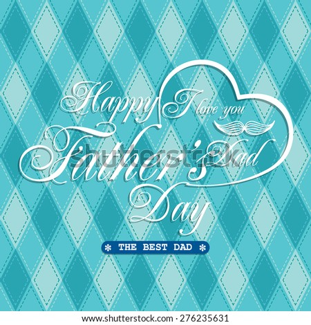 Happy Father's Day Greeting Card / I Love DAD - stock vector