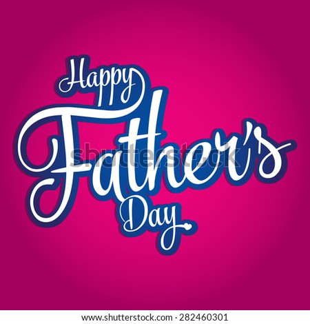 Happy Father's day, handmade calligraphy, vector, magenta background - stock vector