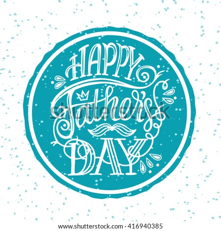 Happy Father's Day. Lovely typographic poster with hand drawn quote. Lettering. Fully editable vector illustration in blue and white. Could be used for greeting cards, ads, fliers, social media etc. - stock vector