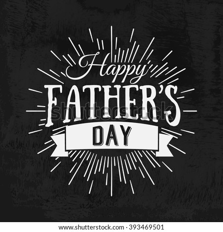Happy Father's Day Retro calligraphic design element. Happy Father's Day Vintage Typographical Chalkboard Background. Happy Fathers Day retro chalk label with light rays. Vector illustration.  - stock vector