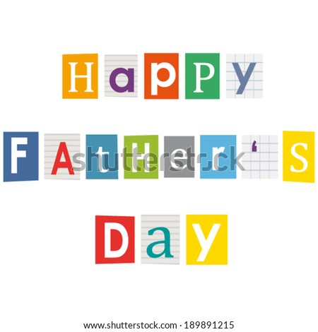 Happy father's day. Vector greeting card. Letters cut out of books and magazines.