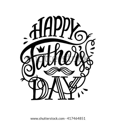 Happy Father's Day. Vector typographic poster with hand drawn quote. Lettering, black on white.  Could be used for greeting cards, advertising, fliers, social media etc. - stock vector