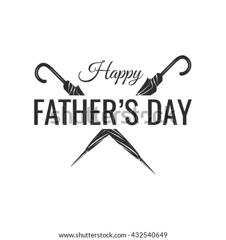 Happy father's day vintage label. Umbrella. Calligraphy decoration frame (label and badge). Dad congratulation. Vintage vector illustration. - stock vector