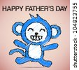 Happy Father's Day with Blue Monkey Vector - stock photo