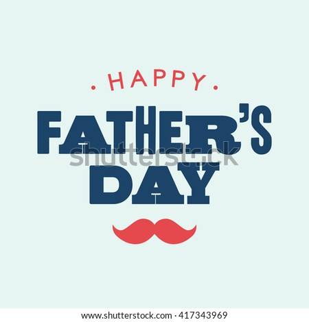 Happy fathers day card. Editable vector design. - stock vector