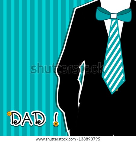 Happy Fathers Day card or background with illustration of a man weraing tie and text Dad. - stock vector