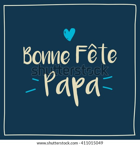 Happy fathers day card with icon heart. French version. - stock vector