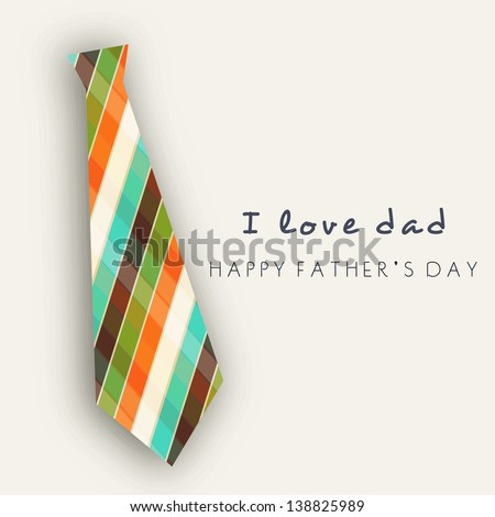 Happy Fathers Day concept banner, flyer or poster design with necktie and text I Love You Dad. - stock vector