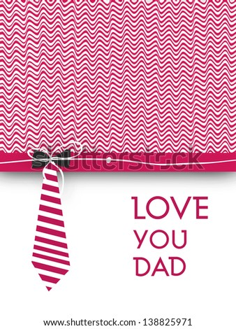 Happy Fathers Day concept banner, flyer or poster design with necktie and text love you dad on pink abstract background.