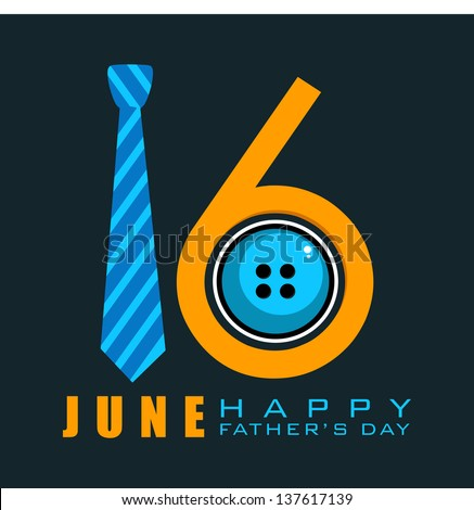 Happy Fathers Day concept with text 16 June made by a necktie and button on black background. - stock vector