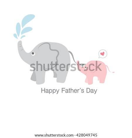 Happy fathers day. Cute Elephants father and son with Happy Fathers Day text. - stock vector