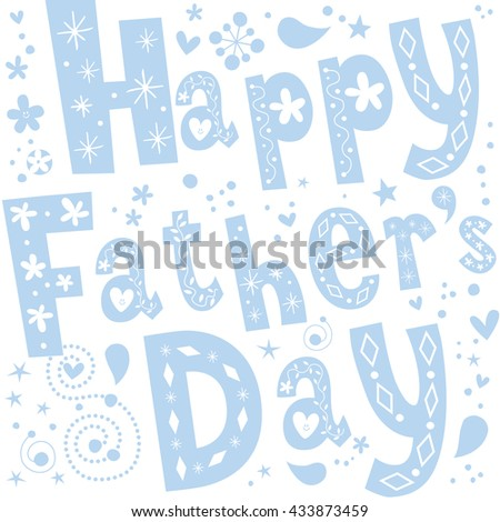 Happy fathers day greeting card design with blue unique lettering - stock vector