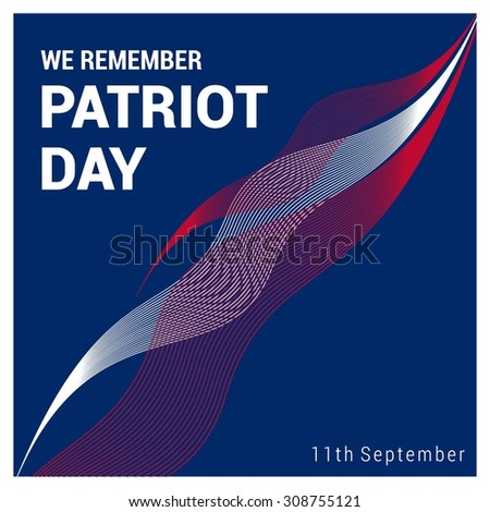 Happy & Free Patriot Day. 9/11 Patriot Day background, USA American flag color background. Patriot Day September 11, 2001 Poster Template, we will never forget you, Vector illustration for Patriot Day - stock vector