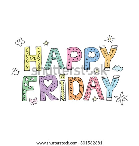 Happy Friday / Cheerful note greeting card poster postcard cover sticker background design - stock vector