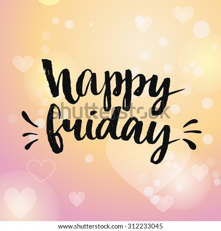 Happy friday. Positive quote handwritten with brush calligraphy. Vector typography design for cards, t-shirt, posters and social media content.  - stock vector