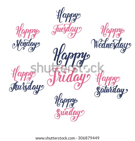 Happy Friday! The hand drawn decorative greeting phrases for each day of the week. Lettering and typographic elements for your design. - stock vector