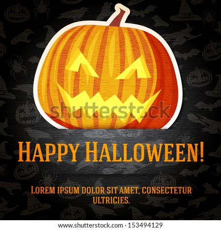 Happy halloween greeting card with bright jack-o-lantern pumpkin sticker cut from the paper and placed between ribbon and background. On dark texture with bats, witches, hats, spiders, pumpkins. - stock vector