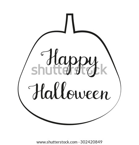 Happy Halloween. Hand drawn calligraphic quote created with blob brush. Isolated typographical design element for prints, posters, templates and cards. Unique typography in pumpkin on the background. - stock vector