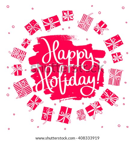 Happy holiday! Fashionable calligraphy. Excellent gift greeting card. Vector illustration on a white background with a gift box and a smear of red ink. Elements for design. - stock vector