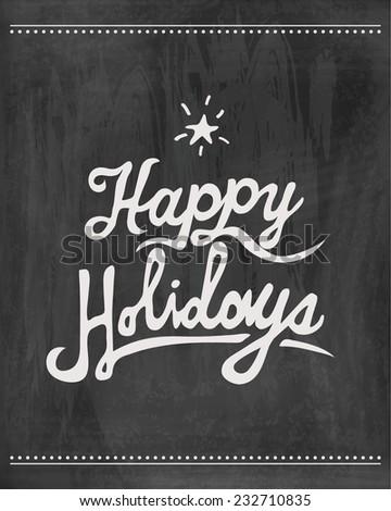 Happy holidays  chalkboard .Vector - stock vector