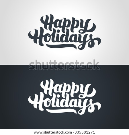 Happy Holidays greeting card hand-lettering. Handmade vector calligraphy - stock vector