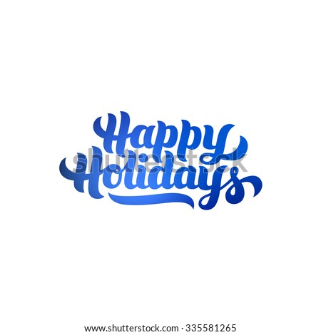 Happy Holidays greeting card hand-lettering. Handmade vector calligraphy on white background - stock vector