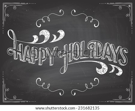 Happy Holidays greetings vintage typographic on blackboard background with chalk - stock vector