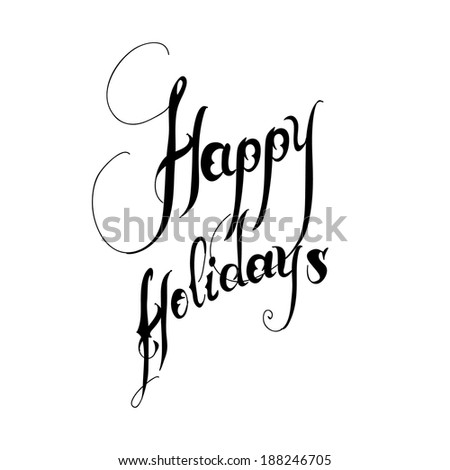 HAPPY HOLIDAYS hand lettering, vector - stock vector