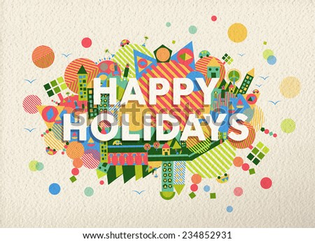 Happy holidays quote design illustration. Ideal for web, greeting card and print poster. EPS10 vector file. - stock vector