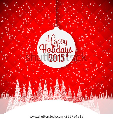 Happy Holidays 2015 vector illustration for holiday design, party poster, greeting card, banner or invitation. - stock vector