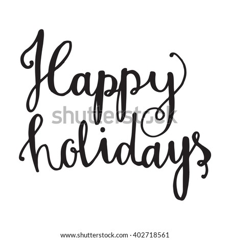 Happy Holidays vector text. Holidays lettering for invitation and greeting card, prints and posters. Hand drawn typographic inscription, christmas calligraphic design - stock vector
