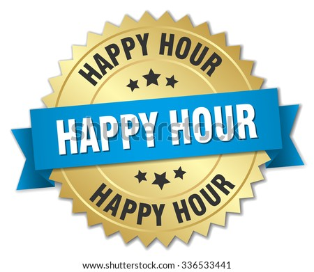 happy hour 3d gold badge with blue ribbon - stock vector