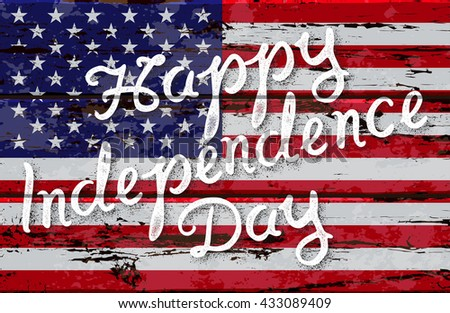 Happy Independence day. Hand drawn brush script lettering on the background of United States flag. Stock vector illustration - stock vector