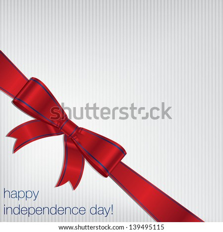 Happy Independence Day ribbon bow card in vector format. - stock vector