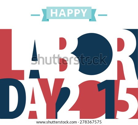 Happy Labor day american. text signs.  EPS 10 vector illustration for design. All in a single layer. Vector illustration. - stock vector