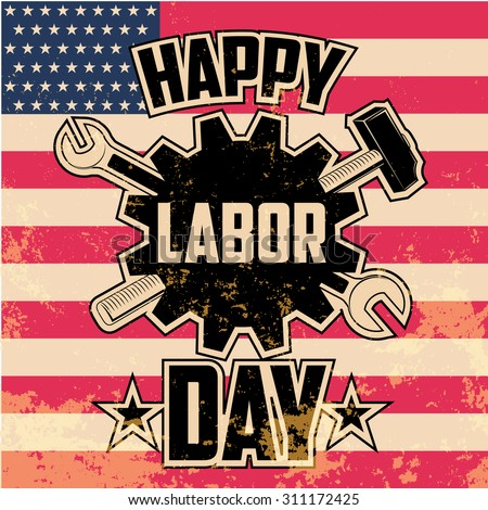 Happy Labor Day - Vintage Style Grunge Vector Illustration - stock vector