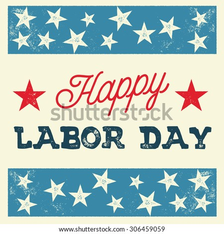 Happy Labor Day - Vintage Style Vector Illustration - stock vector