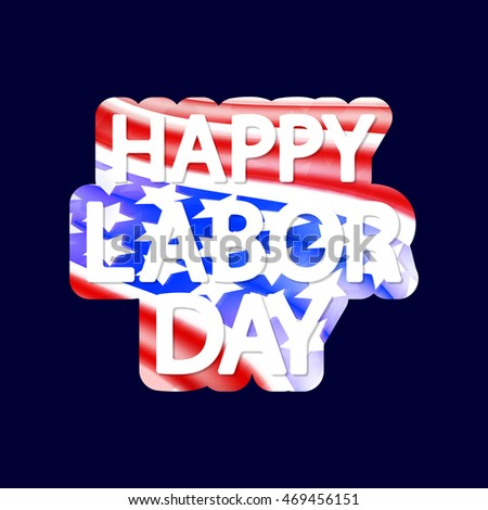 Happy Labor Day, words design template, isolated sticker, vector illustration