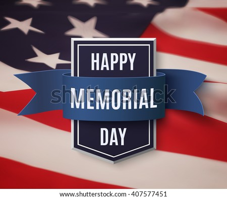 Happy Memorial Day background template.Happy Memorial Day concept. Happy Memorial Day poster. Shield with blue ribbon on top of American flag.  Patriotic banner. Vector illustration. - stock vector