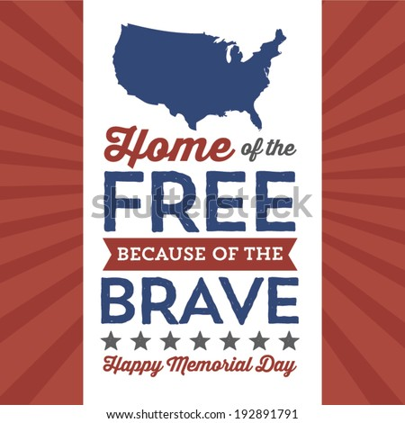 Happy Memorial Day - Home of the Free Because of the Brave - Stars and Stripes - America - stock vector
