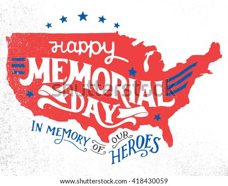 Happy Memorial Day. In memory of our heroes. Hand-lettering greeting card with textured sketch of silhouette US map. Vintage typography illustration isolated on white background - stock vector