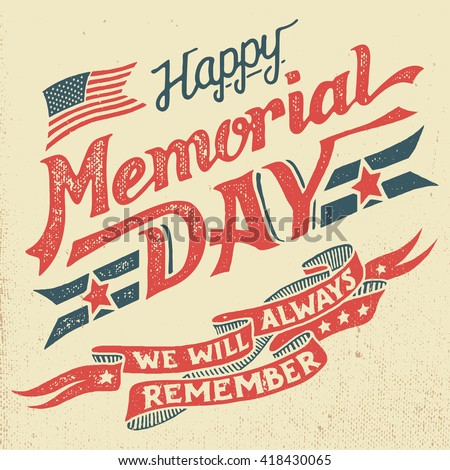 Happy Memorial Day. We will always remember. Hand-lettering greeting card with textured letters and background in retro style. Hand-drawn vintage typography illustration - stock vector