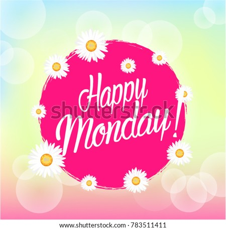 Happy monday beautiful greeting card bunch stock vector 2018 happy monday beautiful greeting card with bunch flowers background m4hsunfo