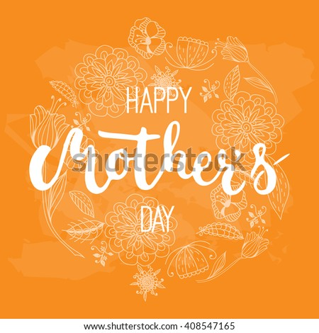 Happy Mother's day calligraphy greeting card with flowers wreath on the orange background. Vector illustration for Mothers Day invitations. Mom's day lettering.  - stock vector