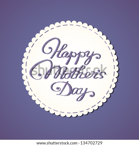 Happy mother's day card. Stylized fabric label with embroidered letters. - stock vector